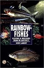 Rainbow Fishes: Keeping & Breeding Them in Captivity (Re-615)