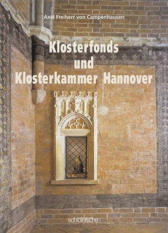 Der Allgemeine Hannoversche Klosterfonds und die Klosterkammer Hannover