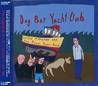 ドッグ・バー・ヨット・クラブ(DOG BAR YACHT CLUB)
