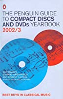 The Penguin Guide to Compact Discs and DVDs Yearbook 2002/3