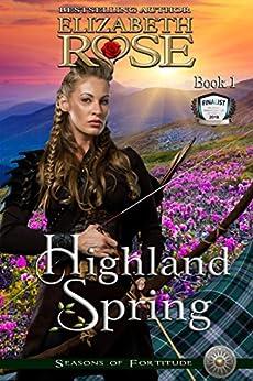 Highland Spring (Seasons of Fortitude Book 1) by [Elizabeth Rose]