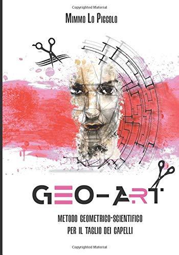 GEO ART: Metodo geometrico-scientifico per il taglio dei capelli