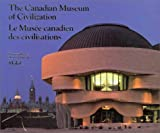 The Canadian Museum of Civilization: Fifth Edition
