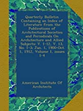 Quarterly Bulletin Containing an Index of Literature from the Publications of Architectural Societies and Periodicals On A...