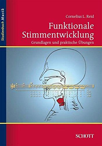 Funktionale Stimmentwicklung: Grundlagen und praktische Übungen (Studienbuch Musik)