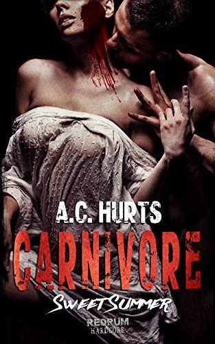 Carnivore: Sweet Summer (Carnivore by A.C. Hurts 2)