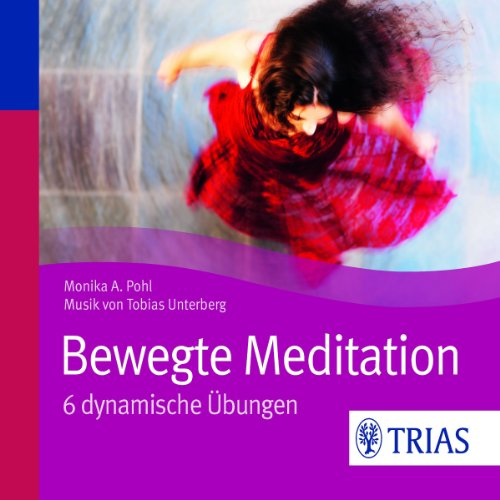 Bewegte Meditation     6 dynamische Übungen              By:                                                                                                                                 Monika A. Pohl                               Narrated by:                                                                                                                                 Dagmar Dempe                      Length: 1 hr and 17 mins     Not rated yet     Overall 0.0