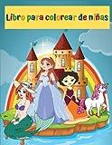 Libro para colorear de niñas: Libro para colorear para niñas inteligentes, de 4 a 8 años, diferentes diseños de unicornios, princesas y hadas