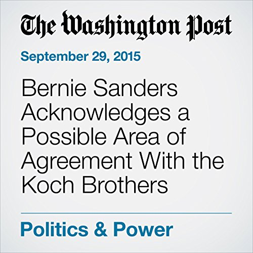 Bernie Sanders Acknowledges a Possible Area of Agreement With the Koch Brothers audiobook cover art