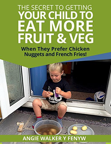 The Secret to Getting Your Child to Eat More Fruit & Veg:...