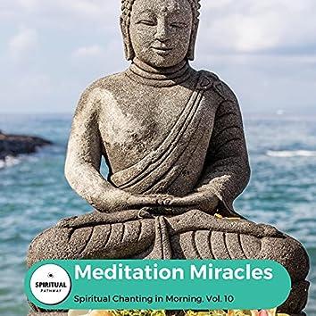 Meditation Miracles - Spiritual Chanting In Morning, Vol. 10