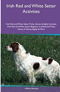 Irish Red and White Setter Activities Irish Red and White Setter Tricks, Games & Agility. Includes: Irish Red and White Se...