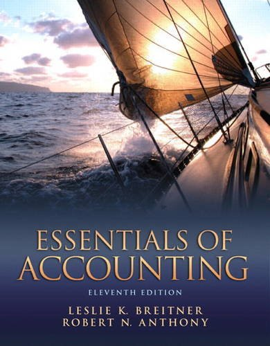 Compare Textbook Prices for Essentials of Accounting 11th Edition ISBN 9780132744379 by Breitner, Leslie,Anthony, Robert