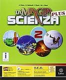 La magia della scienza plus. Per la Scuola media. Con DVD-ROM. Con e-book. Con espansione online: 2