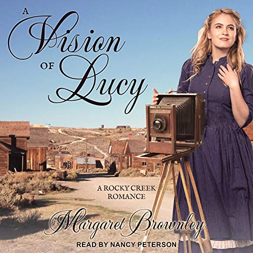 A Vision of Lucy: Rocky Creek Romance Series 3
