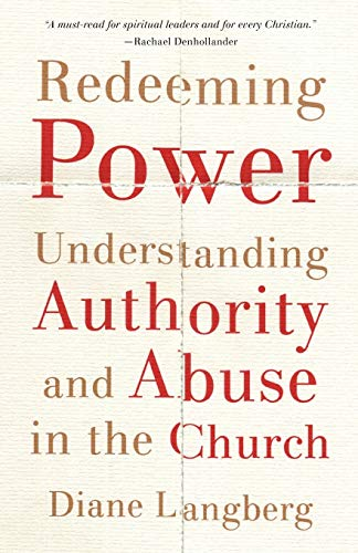 Compare Textbook Prices for Redeeming Power: Understanding Authority and Abuse in the Church  ISBN 9781587434389 by Diane Langberg