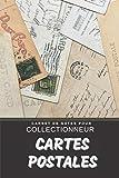 Cartes Postales Carnet de Notes pour Collectionneur Passionné Cartophilie: Calepin ligné, répertoriez vos collections etc.   Cadeau Noel Anniversaire