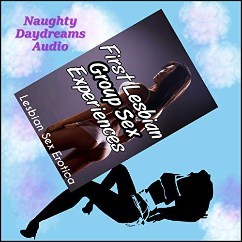 First Lesbian Group Sex Experiences audiobook cover art