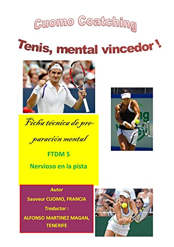Tenis : Nervioso en la pista: Ficha de Dinamica mental n°5 (Fichas de Dinamica Mental)