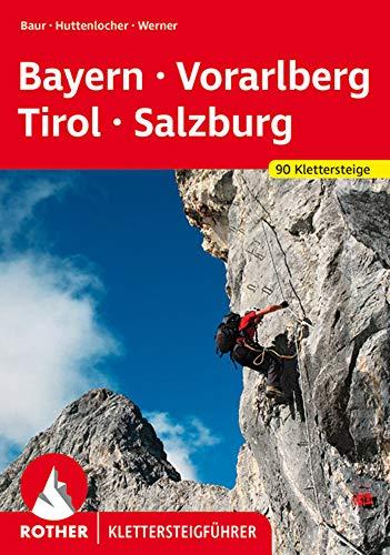 Klettersteige Bayern – Vorarlberg – Tirol – Salzburg: 90 Klettersteige (Rother Klettersteigführer)