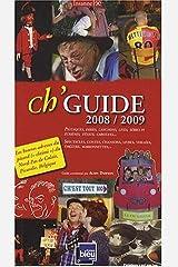Ch'Guide : les bonnes adresses du picard (ch'ti) du Nord-Pas-de-Calais, Picardie, Belgique Broché