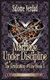 Marriage Under Discipline: The fifth instalment of The Eradication of Vice: Steampunk Femdom