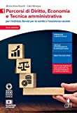Percorsi di diritto, economia e tecnica amministrativa. Per il settore dei Servizi per la sanità e l'assistenza sociale. Per le Scuole superiori. Con ... digitale (fornito elettronicamente) (Vol. 1)