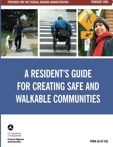 A Resident's Guide for Creating Safe and Walkable Communities