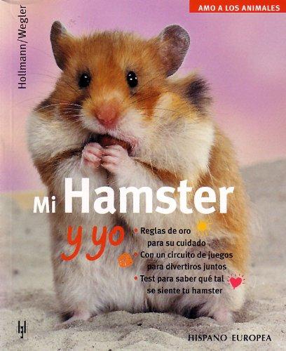 Mi hamster y yo (Amo a los animales)