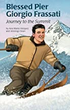 Blessed Pier Giorgio Frassati: Journey to the Summit (Encounter the Saints (Paperback))