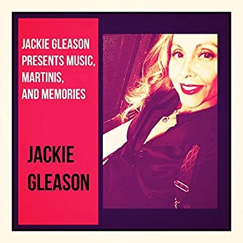 Jackie Gleason Presents Music, Martinis, and Memories