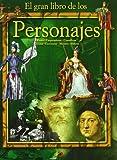 El gran libro de los personajes: Reyes - Emperadores - Científicos - Artistas - Escritores- Mujeres célebres (Conocimiento y consulta)