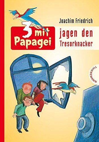 3 mit Papagei, Band 1: 3 mit Papagei jagen den Tresorknacker