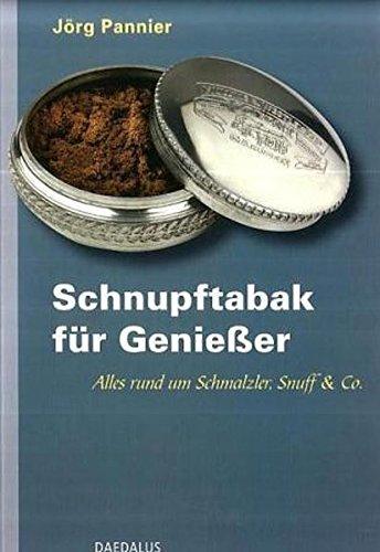 Schnupftabak für Genießer: Alles rund und Schmalzler, Snuff & Co.: Alles rund um Schmalzler, Snuff & Co.
