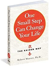 One Small Step Can Change Your Life: The Kaizen Way by Robert Maurer Ph.D. (2014-04-22)