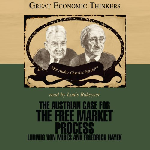 The Austrian Case for the Free Market Process  Audiolibri