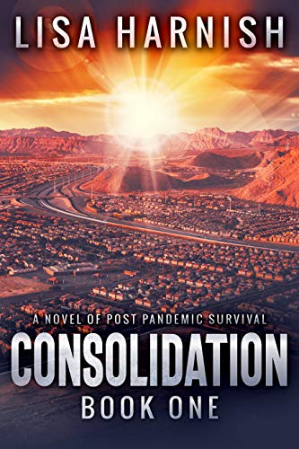 Consolidation: Book One by [Lisa Harnish]
