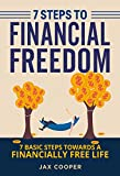 Seven Steps to Financial Freedom: Seven Basic Steps Toward a Financially Free Life (English Edition)