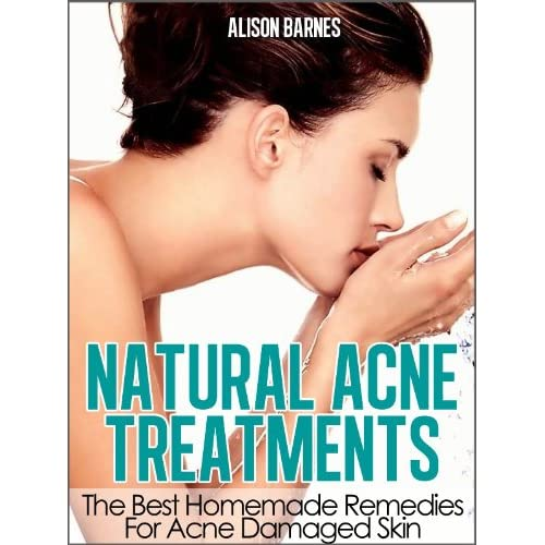 Natural Acne Treatments Home Remedies For An Acne Cure Treatment