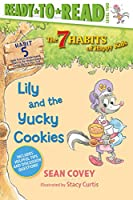 Lily and the Yucky Cookies: Habit 5 (5) (The 7 Habits of Happy Kids)