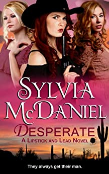 Desperate (Novella): A Sweet Western Historical Romance (Lipstick And Lead Book 1) by [Sylvia McDaniel]