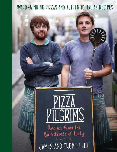 Pizza Pilgrims: Recipes from the Backstreets of Italy (English Edition)