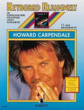 Keyboard Klangwelt: Howard Carpendale mit Bleistift - 11 beliebte Melodien u.a. mit Hello Again und FREMDE ODER Freunde für Keyboard leicht arrangiert (Noten/Sheet Music)