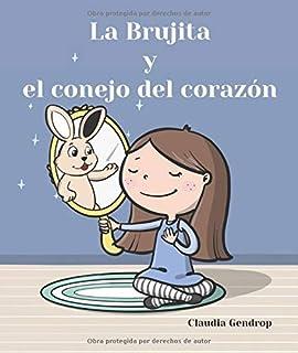 La Brujita y el conejo del corazón (Spanish Edition)
