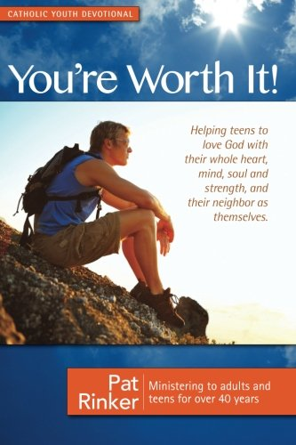 You're Worth It! - A Scripture Devotional Helping Teens to Love God!