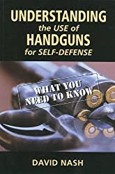 Understanding the Use of Handguns for Self-Defense.