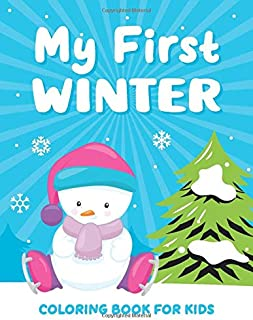 My First Winter Coloring Book for Kids: Cute and Simple Coloring Pages for Toddlers, Preschoolers, Ages 2-4