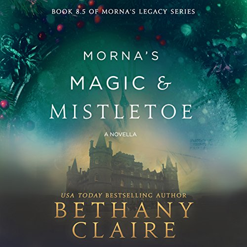 Morna's Magic & Mistletoe: A Scottish Time-Travel Romance audiobook cover art
