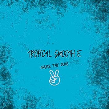 Tropical Smooth E