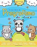 Il mio libro di Pregrafismo da colorare: Libro di prescrittura e prelettura per bambini in...